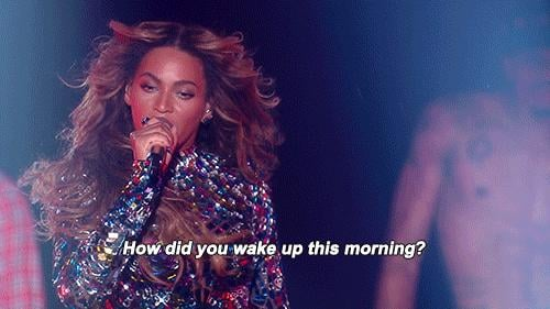 Beyoncé Asked Everyone If They Woke Up Like 'Dis