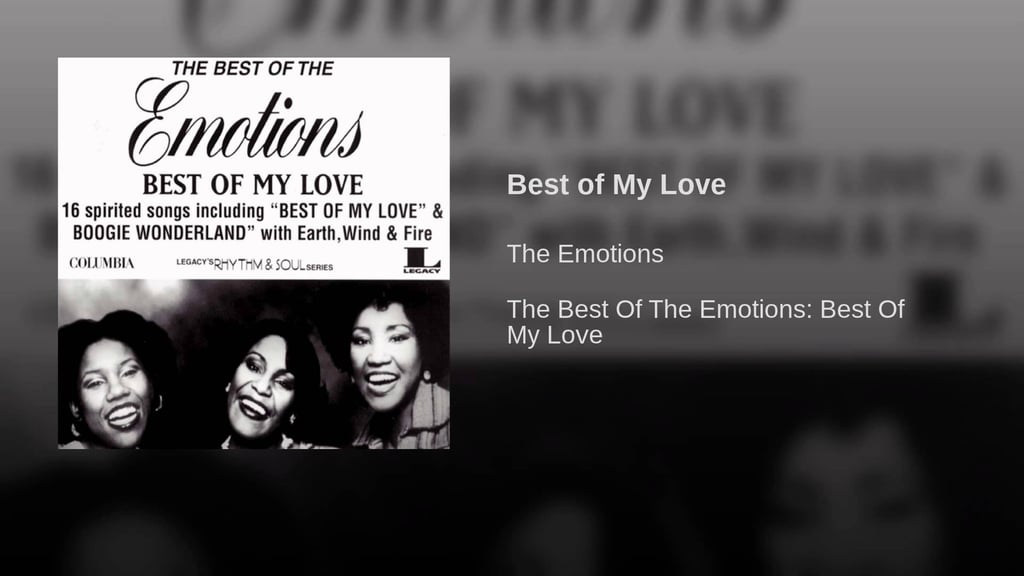 """""""Best of My Love"""" by The Emotions"""