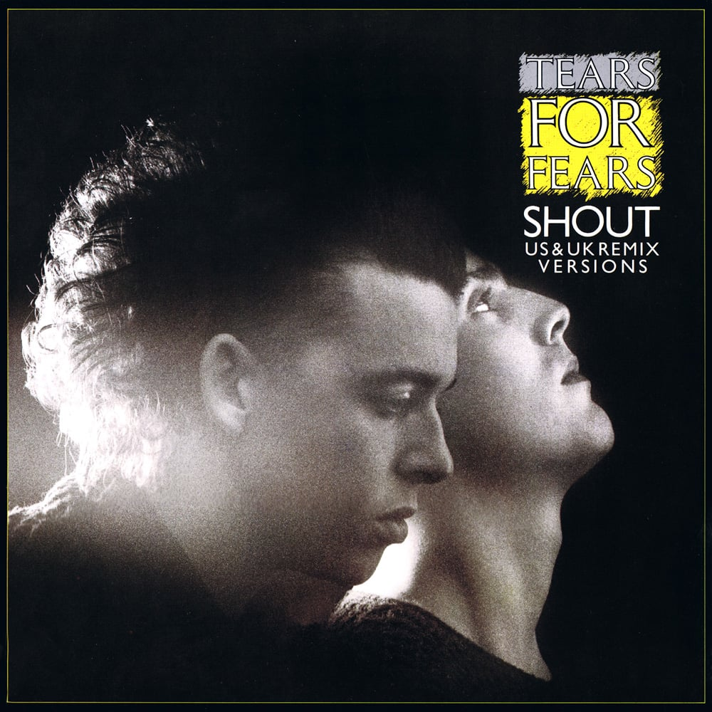 """Shout"" by Tears For Fears"
