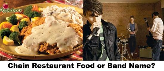 Chain Food or Band Name?