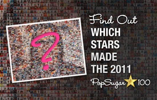 2011 PopSugar 100 List 2011-06-15 10:04:00