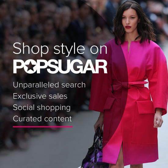 Shop Style on POPSUGAR