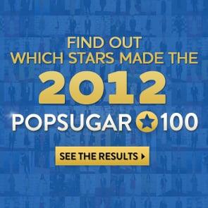 2012 POPSUGAR 100 List