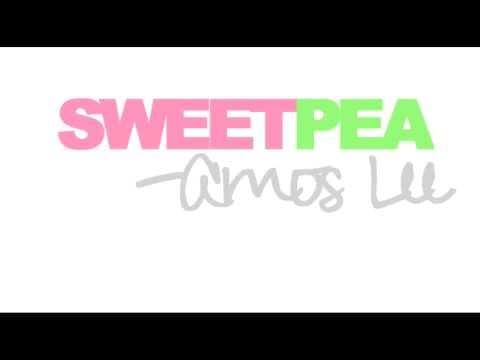 """""""Sweet Pea"""" by Amos Lee"""