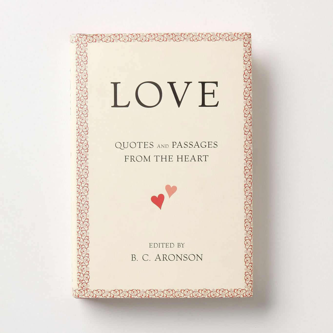 Love: Quotes and Passages From the Heart