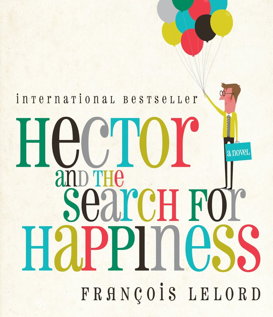 Hector and the Search For Happiness by Francois Lelord