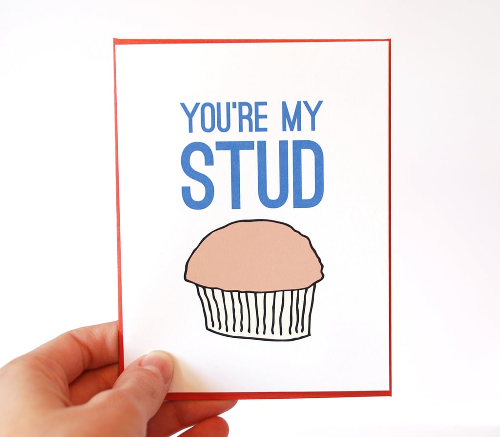 You're My Stud Muffin ($5)