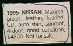 &quot;1995 Nissan Maxima... good condition, $4500. Not for sale.&quot;<br />