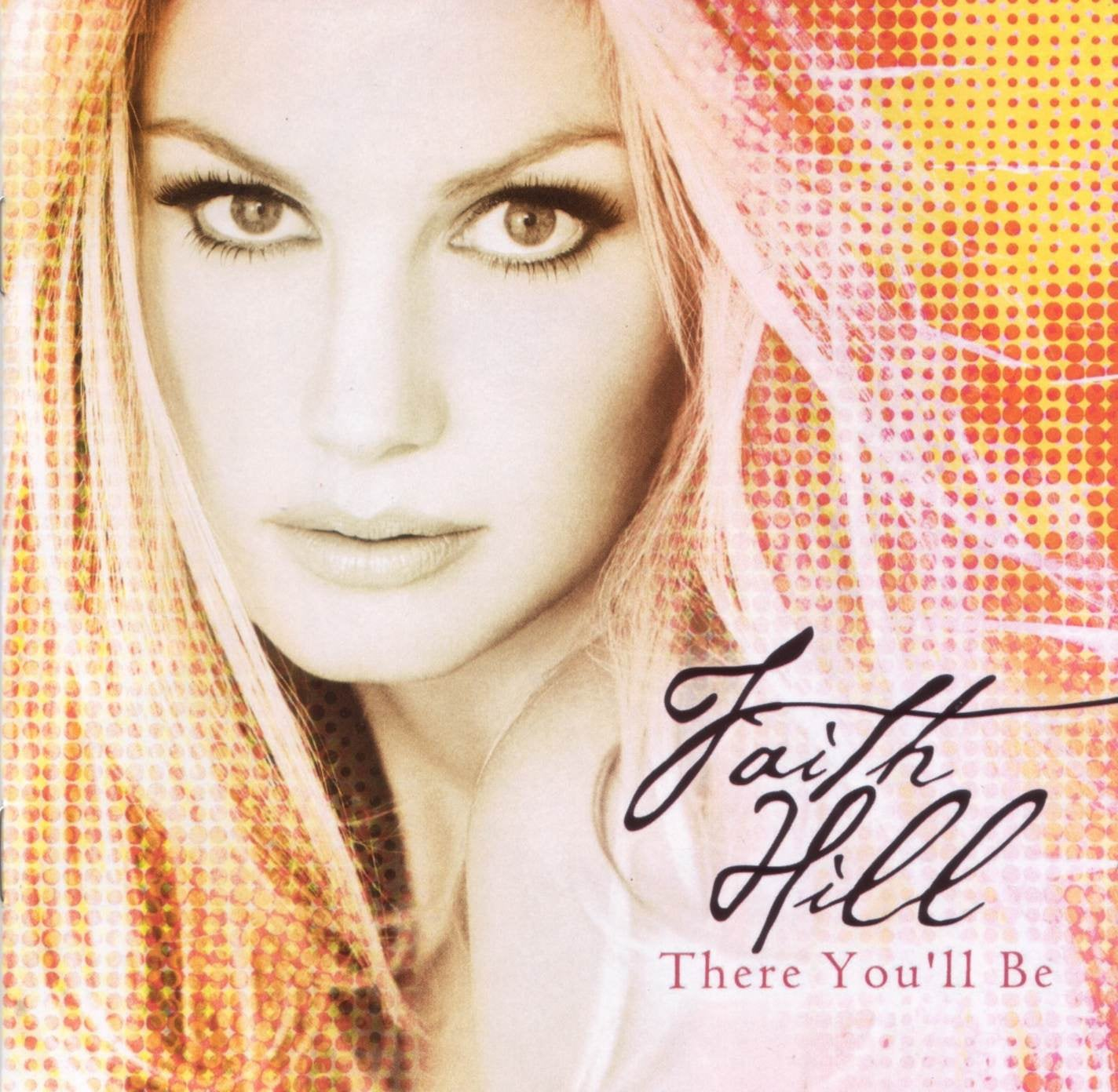 """""""There You'll Be"""" by Faith Hill"""