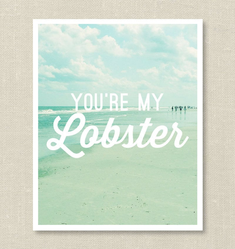 You're my lobster ($18)