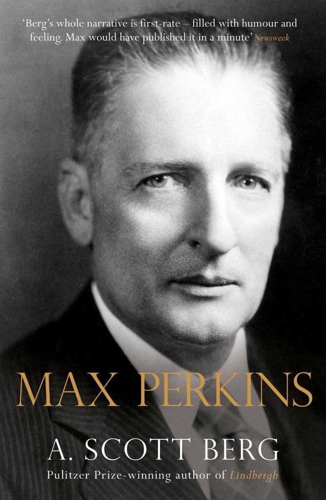 Max Perkins: Editor of Genius by A. Scott Berg
