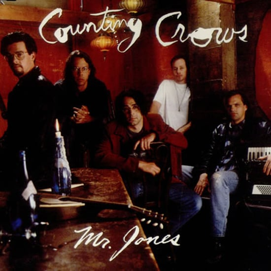 """Mr. Jones"" by Counting Crows"
