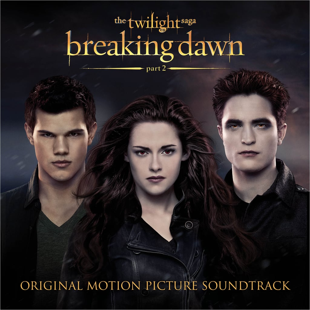 Breaking Dawn: Part 2 Soundtrack ($12)