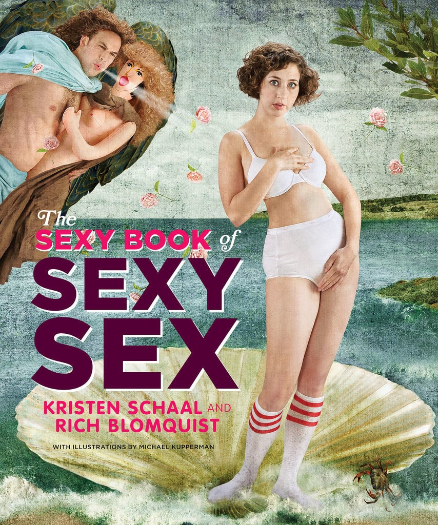 The Sexy Book of Sexy Sex by Kristen Schaal and Rich Blomquist