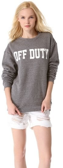 Beat the chill when the temperatures cool by slipping on this cheeky Sincerely Jules Off Duty Sweatshirt ($53).