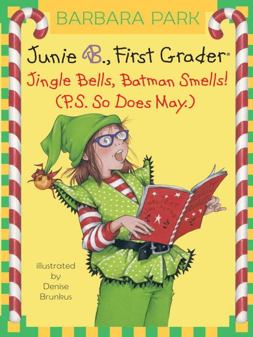 Barbara Park's Junie B. series gets a holiday spin in Junie B., First Grader: Jingle Bells, Batman Smells! (P.S. So Does May.) ($5).