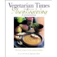 Vegetarian Times Complete Thanksgiving Cookbook
