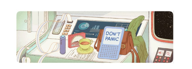 """3. Don't Panic Keep calm and move about the galaxy. The two opening words of the Hitchhiker's Guide, and the inscription of the phrase on the guide's cover is the second reason why it has replaced the Encyclopaedia Galactica as the """"standard repository of all knowledge and wisdom."""" Source: Google Doodles"""