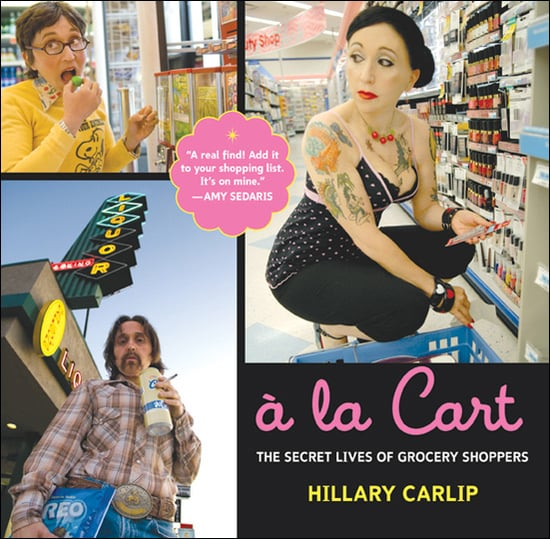 A Look at A la Cart: The Secret Lives of Grocery Shoppers by Hillary Carlip