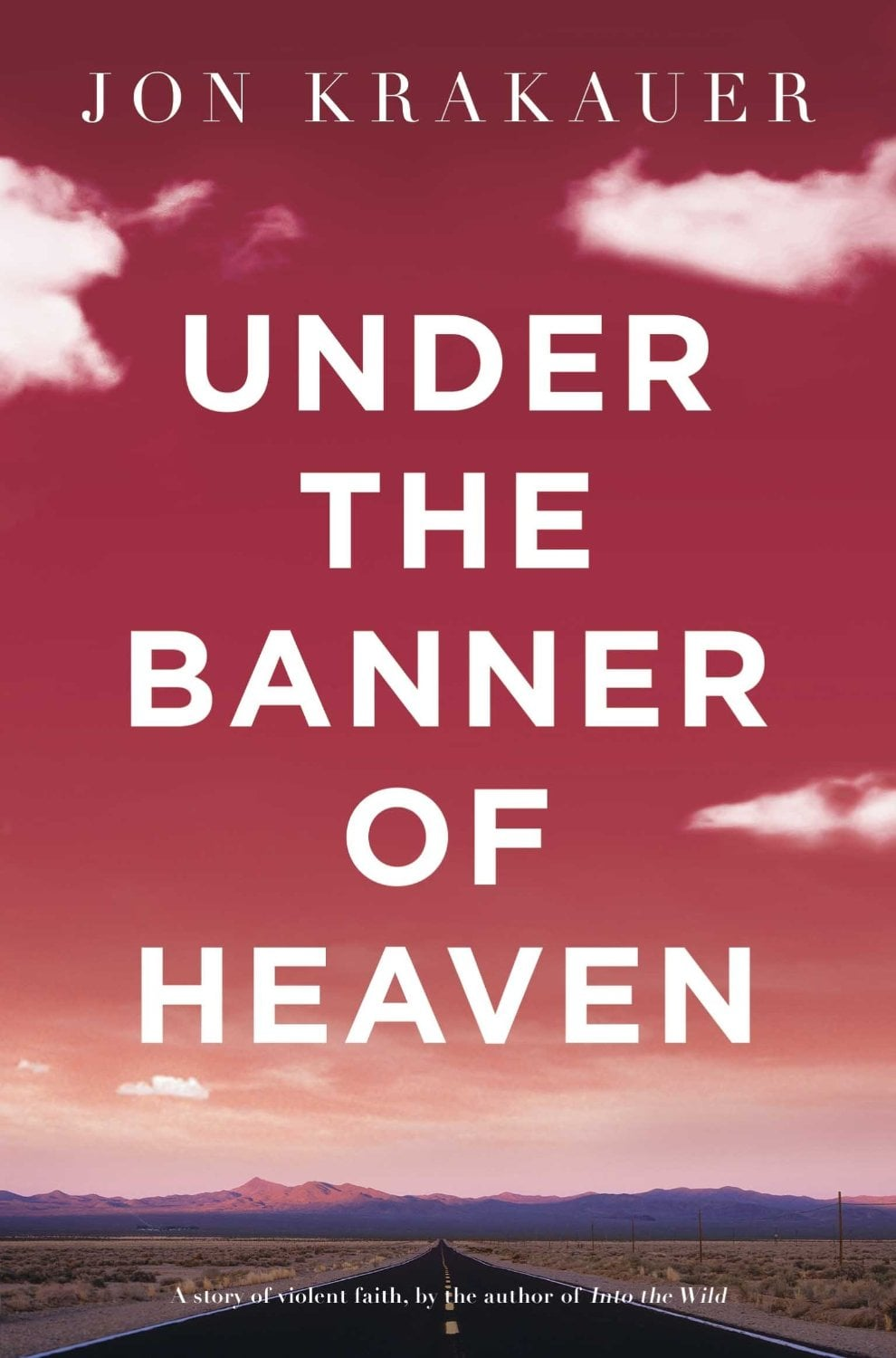 Utah: Under the Banner of Heaven by Jon Krakauer