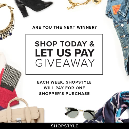 Don't Miss Out: Shop Today, and Let ShopStyle Pay