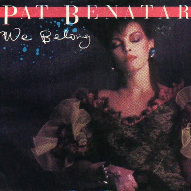 """We Belong"" by Pat Benetar"