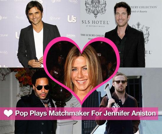 Pop Plays Matchmaker For Jennifer Aniston