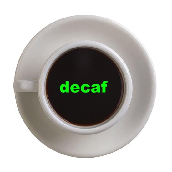 Do You Drink Decaf Coffee?