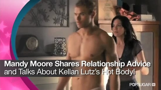 Video: Mandy Moore Talks About Kellan Lutz's Hot Body and Husband Ryan Adams