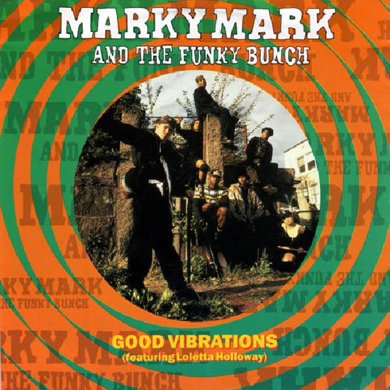 """Good Vibrations"" by Marky Mark and the Funky Bunch"