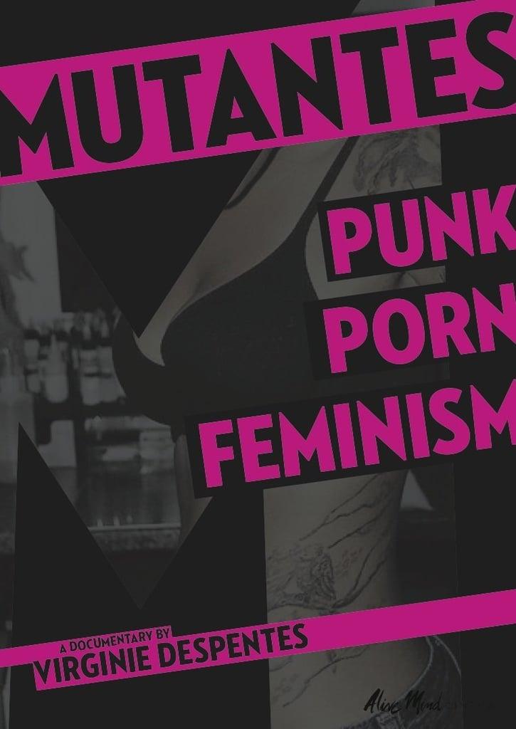 Mutantes: Punk Porn Feminism