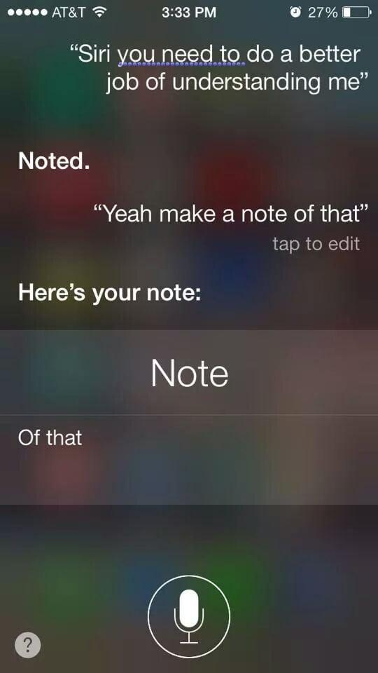 """Sick of your sh*t, Siri . . . "" Source: Reddit user zakrak4 via Imgur"