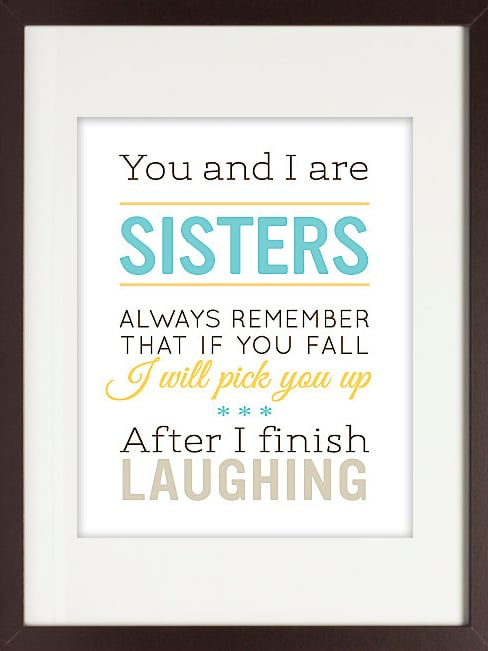 Funny sister quote ($16)