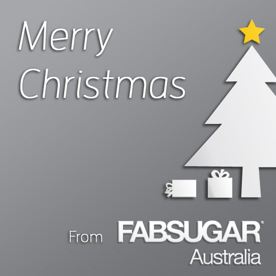 Merry Christmas and Happy Holidays from FabSugar Australia!
