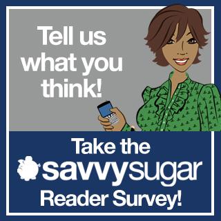 Take the SavvySugar Reader Survey!