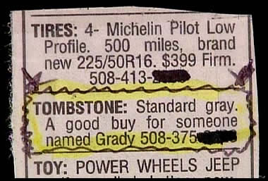 &quot;Tombstone: Standard gray, a good buy for someone named Grady.&quot;<br />