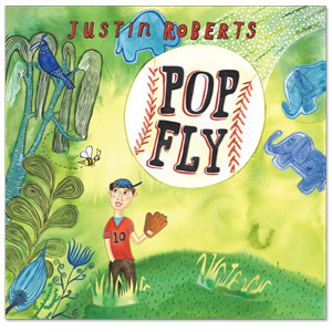 Texts and Tunes: Justin Roberts Hits a Pop Fly with Latest CD
