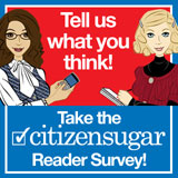 Take the CitizenSugar Reader Survey!