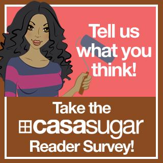 Take the CasaSugar Reader Survey!