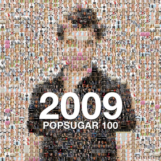 Slideshow of the 2009 PopSugar 100!