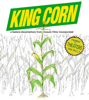 King Corn Coming to Theaters Near You