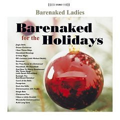 Barenaked for the Holidays: Music: Barenaked Ladies
