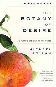 Books: The Botany of Desire, by Michael Pollan