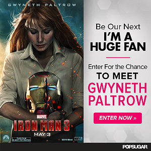 Be Our Next I'm a Huge Fan! Enter For a Chance to Meet Gwyneth Paltrow!