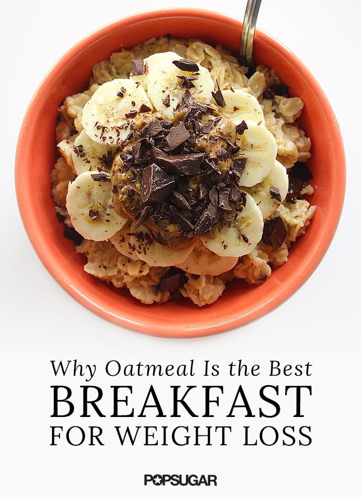 Why Oatmeal Is the Best Breakfast For Weight Loss ...